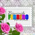 Hermosas Postales Para Dar Bienvenida a Febrero