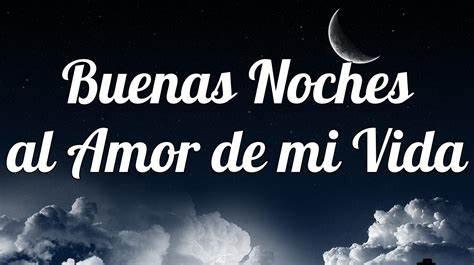 Imágenes De Buenas Noches Para El Amor De Mi Vida