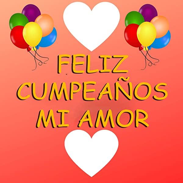 Imágenes Lindas De Feliz Cumpleaños Mi Amor